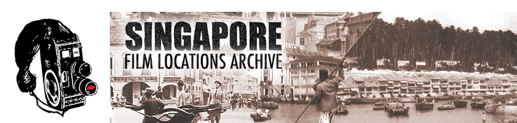 Singapore Film Locations Archive